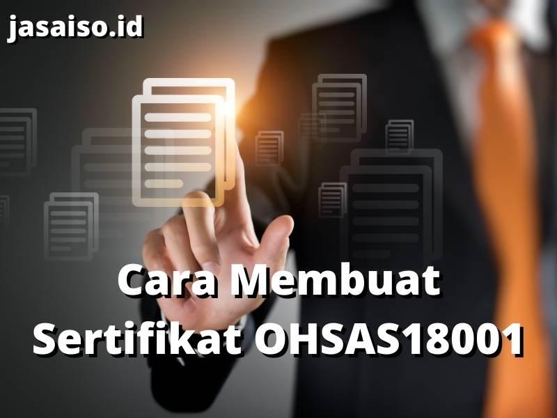 Jasa Pembuatan Sertifikat OHSAS 18001 Termudah