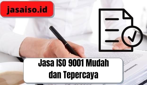 Jasa ISO 9001 Mudah dan Tepercaya