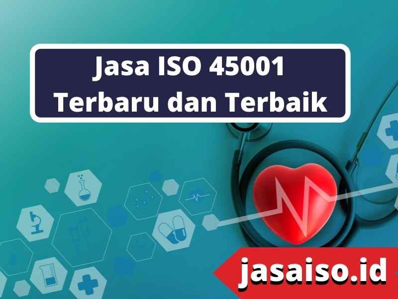 Jasa ISO 45001 Terbaru dan Terbaik