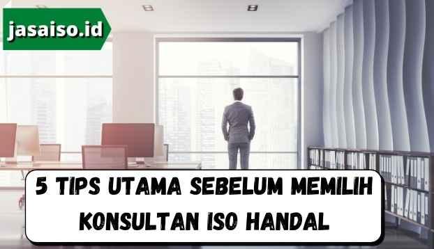 5 Tips Utama Sebelum Memilih Konsultan ISO Handal