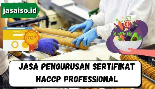 Jasa Pengurusan Sertifikat HACCP Professional