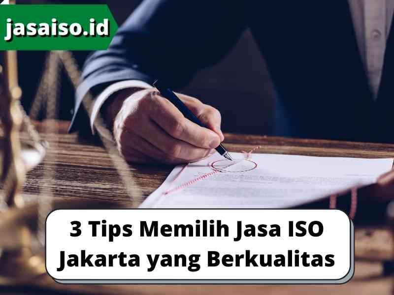 3 Tips Memilih Jasa Iso Jakarta yang Berkualitas