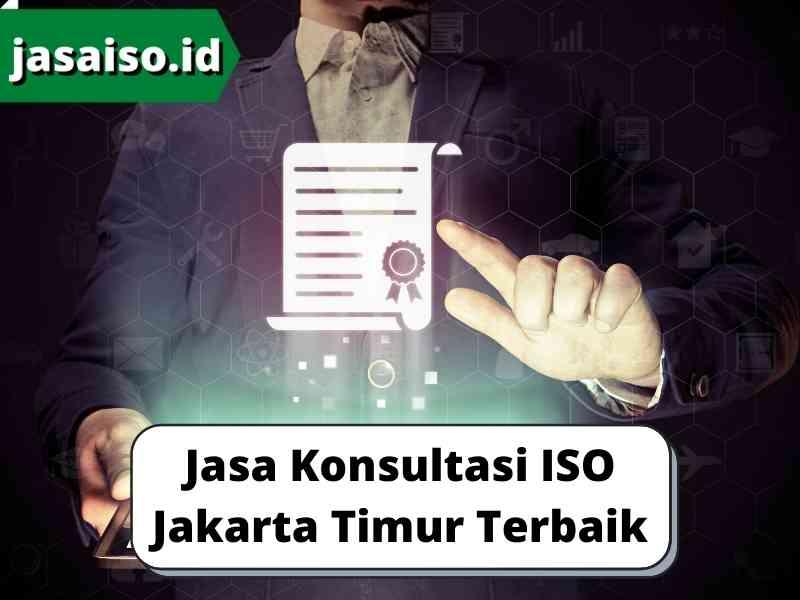 Jasa Konsultasi ISO Jakarta Timur Terbaik