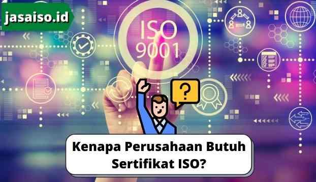Kenapa Perusahaan Butuh Sertifikat ISO